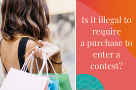 Wondering 'Is it illegal to require a purchase to enter a contest?'
