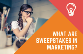 An inside look at the question: What are sweepstakes in marketing?