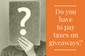 Do you have to pay taxes on giveaways?
