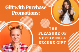 Gift with Purchase Promotions: the pleasure of receiving a secure gift