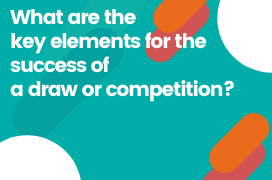 What are the key elements for the success of a draw or competition?