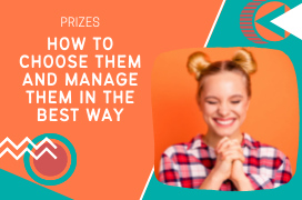 Prizes: how to choose them and manage them in the best way
